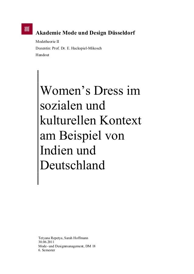 Akademie Mode und Design Düsseldorf Modetheorie II Dozentin: Prof. Dr. E. Hackspiel-Mikosch Handout Women's Dress im sozia...
