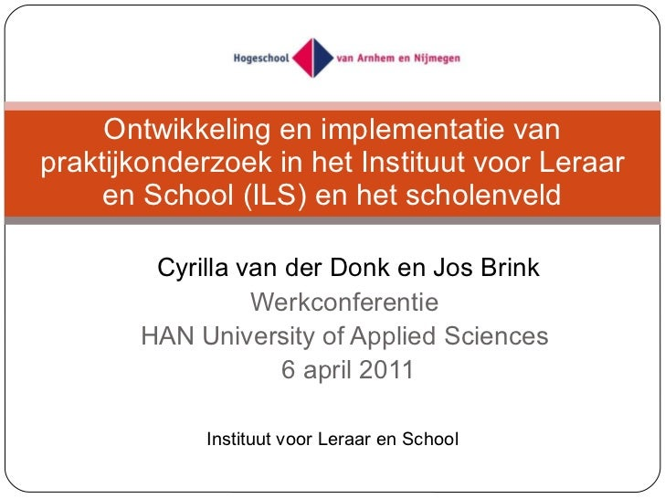 Cyrilla van der Donk en Jos Brink Werkconferentie  HAN University of Applied Sciences  6 april 2011 Ontwikkeling en implem...