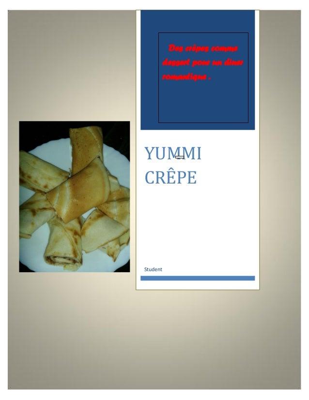 Des crêpes comme dessert pour un diner romantique .  YUMMI CRÊPE  Student