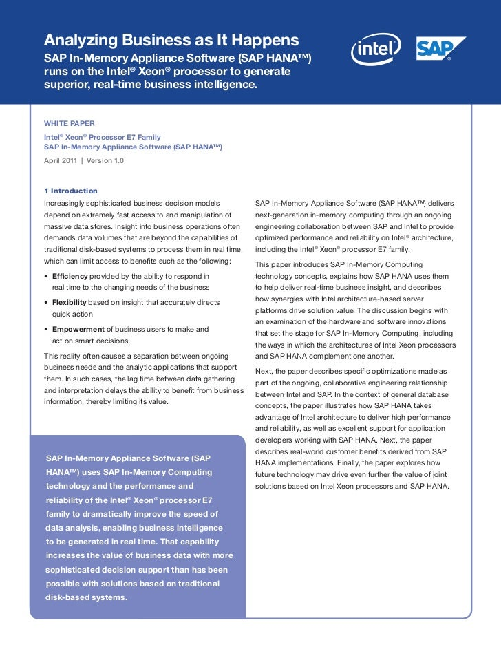 Analyzing Business as It HappensSAP In-Memory Appliance Software (SAP HANA™)runs on the Intel® Xeon® processor to generate...