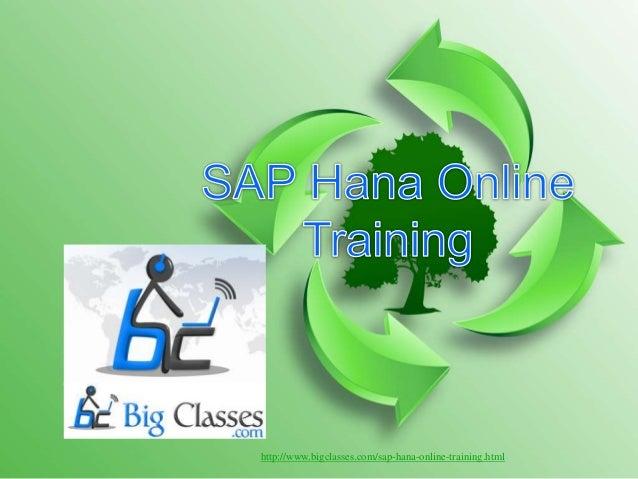 http://www.bigclasses.com/sap-hana-online-training.html