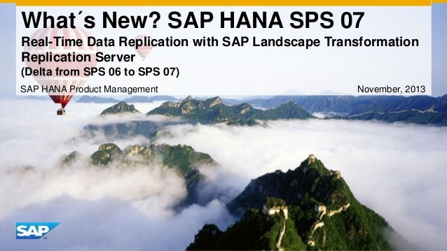 What´s New? SAP HANA SPS 07 Real-Time Data Replication with SAP Landscape Transformation Replication Server (Delta from SP...