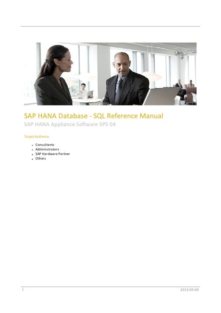 SAP HANA Database - SQL Reference Manual    SAP HANA Appliance Software SPS 04    Target Audience          Consultants    ...