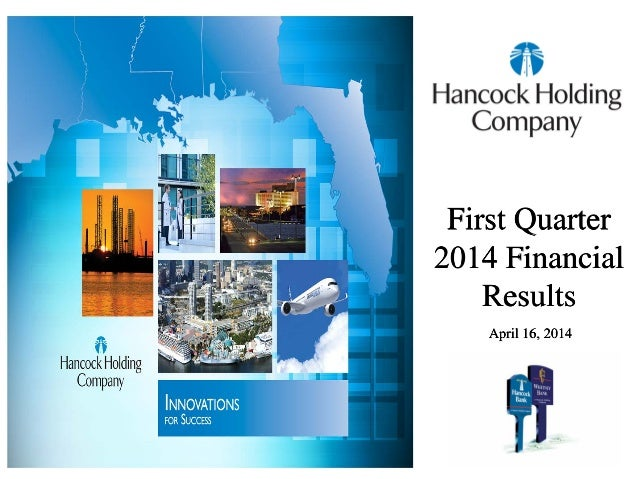 First Quarter 2014 Financial Results April 16, 2014