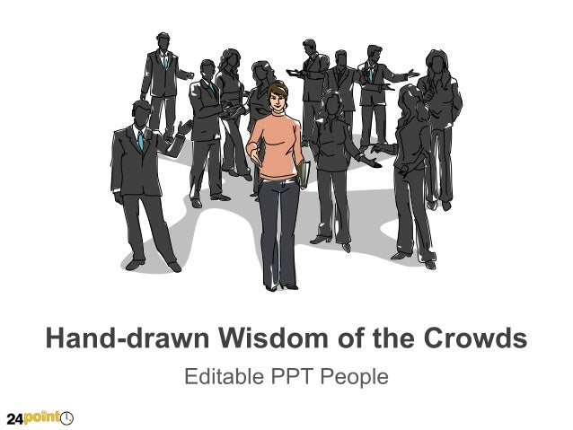 Hand-drawn Wisdom of the Crowds  Insert text Insert text Insert text  Insert text Insert text Insert text  Insert text Ins...