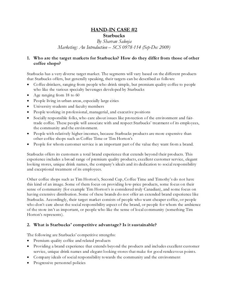 case study starbucks' structure essay example Starbucks essay the data you developed in question 1, and the data from the starbucks case, classify the starbucks hot coffee product (10 marks) starbucks concentrates on quick and friendly service and also having their crew trained well for different brewing techniques the product of starbucks is first and foremost the coffee.
