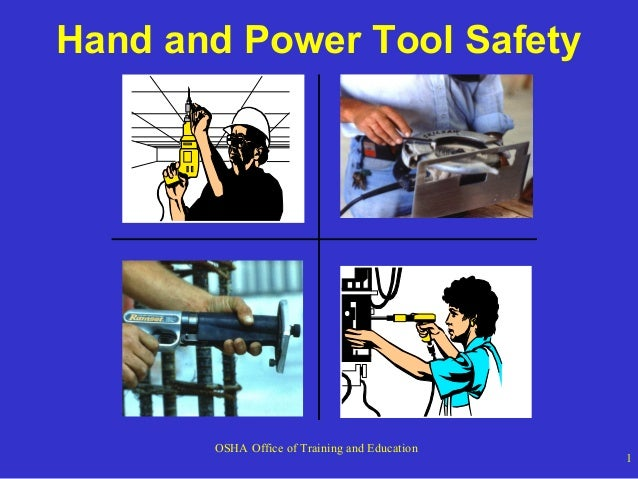 Hand and Power Tool Safety  OSHA Office of Training and Education  1