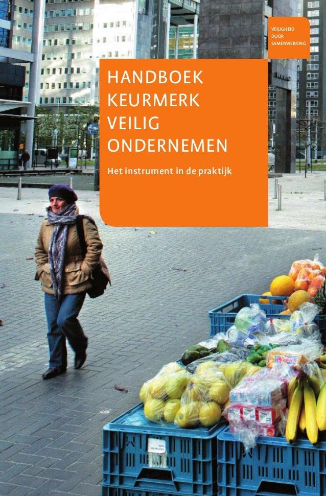 1 handboek keurmerk veilig ondernemen Handboek Keurmerk Veilig Ondernemen veiligheid door samenwerking Het instrument in ...
