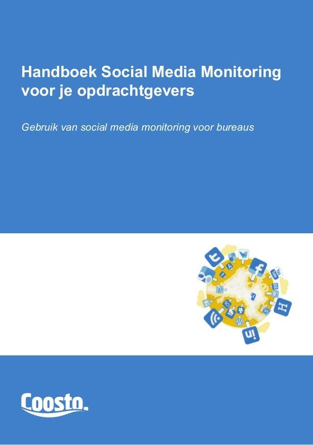 Handboek Coosto © 2013 • 1Handboek Social Media Monitoringvoor je opdrachtgeversGebruik van social media monitoring voor b...