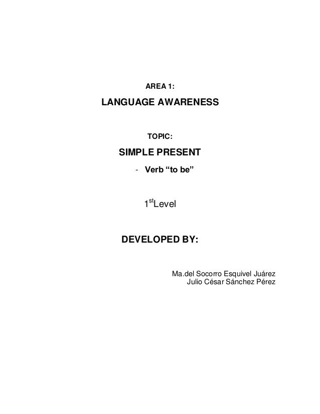 """AREA 1:LANGUAGE AWARENESS       TOPIC:  SIMPLE PRESENT     - Verb """"to be""""       1stLevel   DEVELOPED BY:              Ma.d..."""