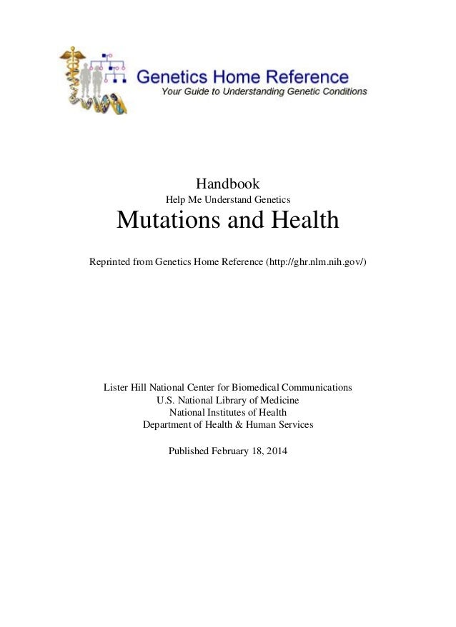 Handbook Help Me Understand Genetics  Mutations and Health Reprinted from Genetics Home Reference (http://ghr.nlm.nih.gov/...