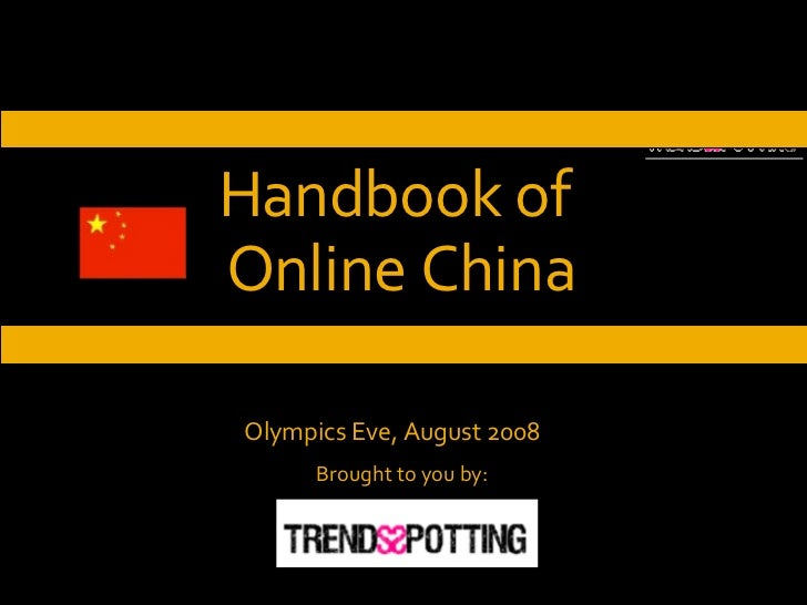 Handbook of  Online China Brought to you by: Olympics Eve, August 2008