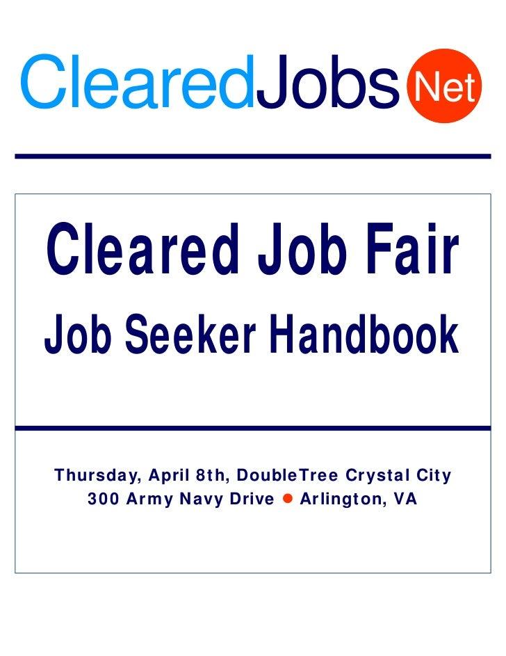 ClearedJobs Net  Cleared Job Fair Job Seeker Handbook   Thursday, April 8th, DoubleTree Crystal City     300 Army Navy Dri...