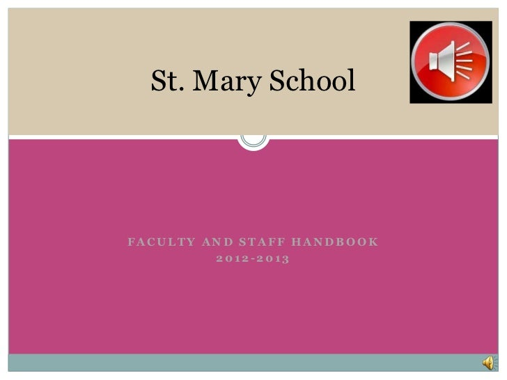 St. Mary SchoolFACULTY AND STAFF HANDBOOK         2012-2013