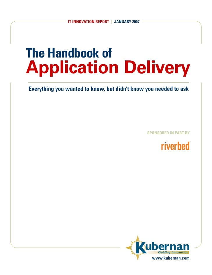 IT INNOVATION REPORT | JANUARY 2007     The Handbook of Application Delivery Everything you wanted to know, but didn't kno...