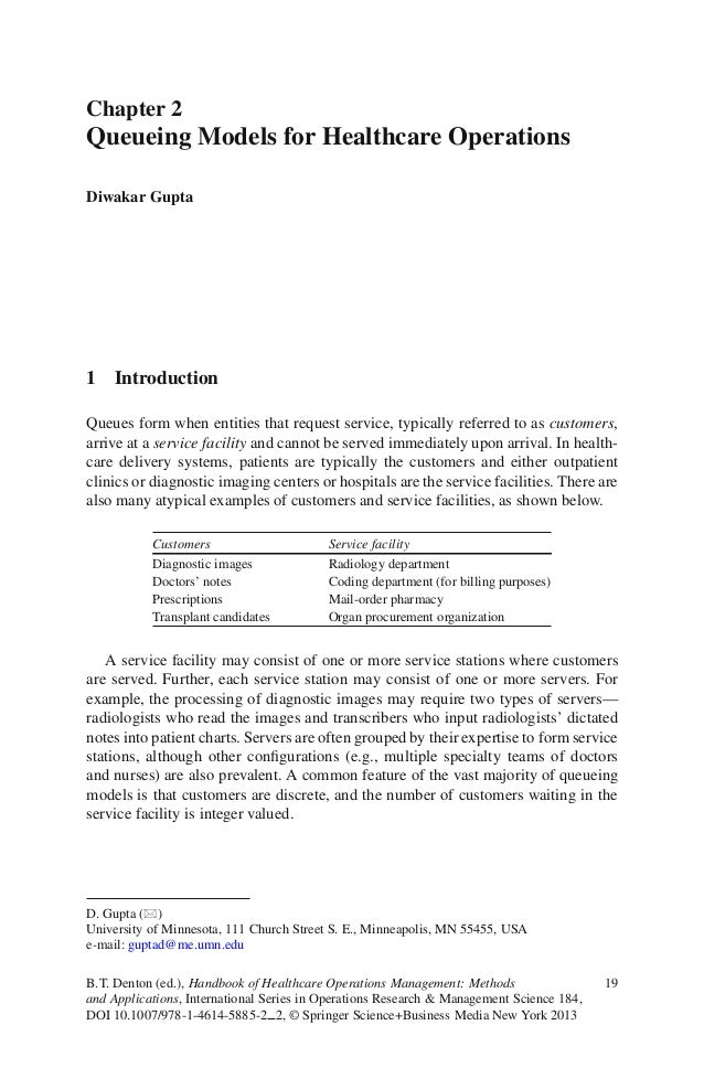 Chapter 2Queueing Models for Healthcare OperationsDiwakar Gupta1 IntroductionQueues form when entities that request servic...