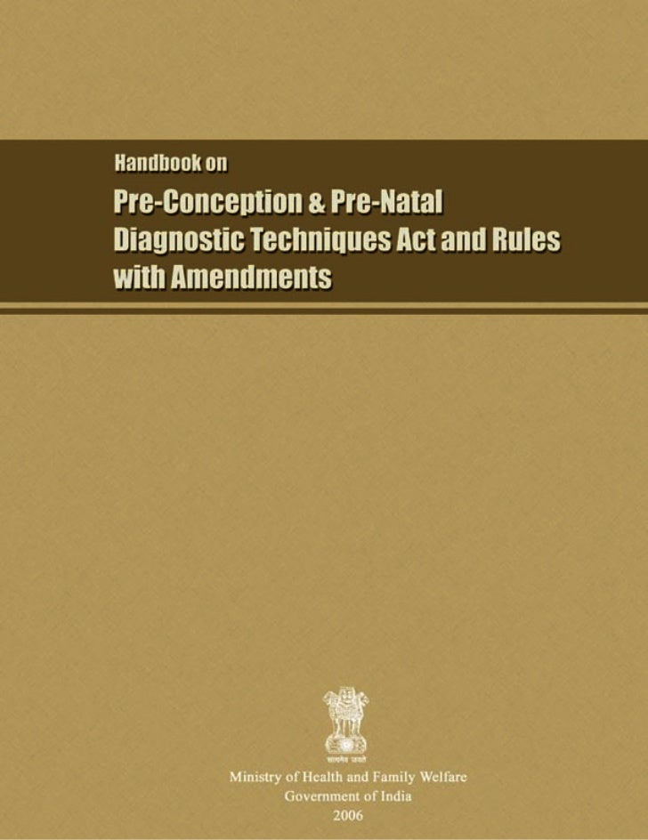 Handbook onPre- Conception & Pre- NatalDiagnostic Techniques Act and Ruleswith Amendments          Ministry of Health and ...