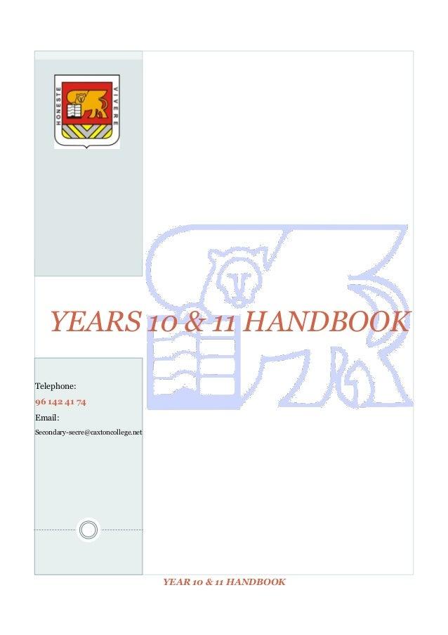 YEARS 10 & 11 HANDBOOK Telephone: 96 142 41 74 Email: Secondary-secre@caxtoncollege.net  YEAR 10 & 11 HANDBOOK