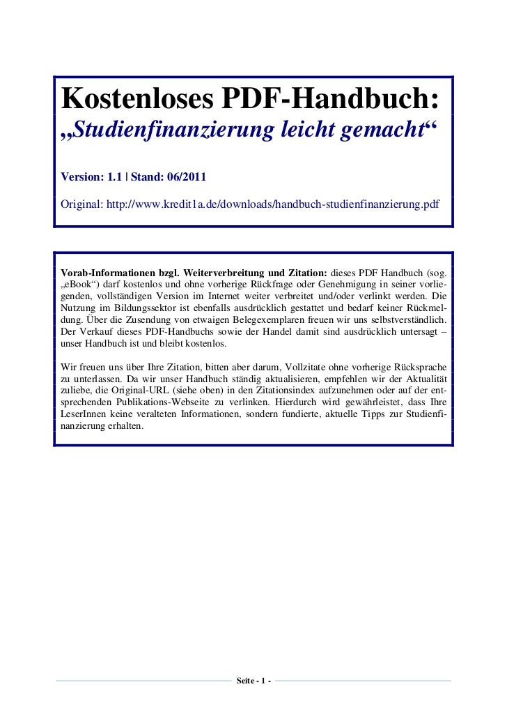 "Kostenloses PDF-Handbuch:""Studienfinanzierung leicht gemacht""Version: 1.1   Stand: 06/2011Original: http://www.kredit1a.de..."