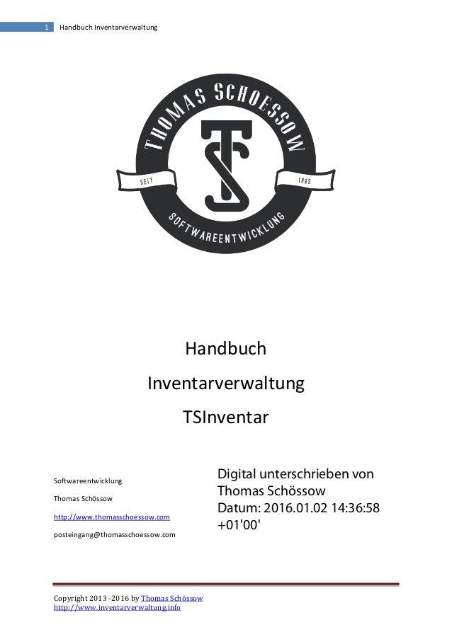 Copyright 2013 -2016 by Thomas Schössow http://www.inventarverwaltung.info 1 Handbuch Inventarverwaltung Handbuch Inventar...