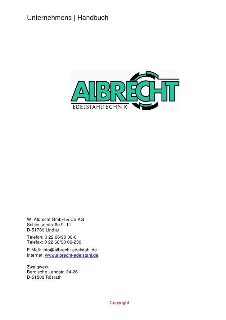 Unternehmens   Handbuch     W. Albrecht GmbH & Co.KG Schlosserstraße 9–11 D-51789 Lindlar Telefon: 0 22 66/90 06-0 Telefax...