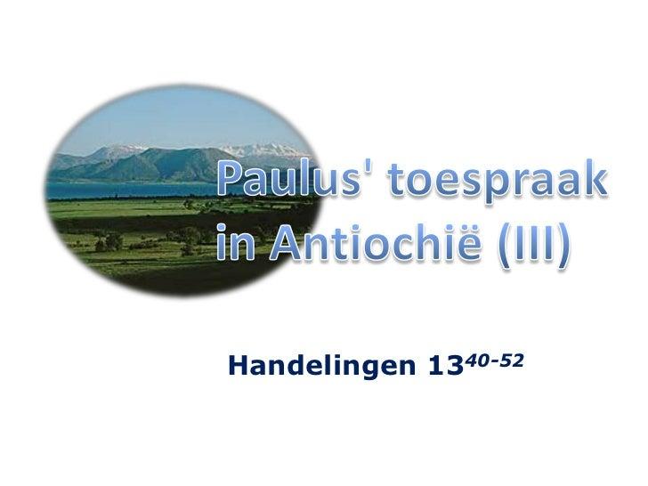 Paulus' toespraakin Antiochië (III)<br />Handelingen 1340-52<br />
