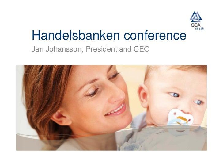 Handelsbanken conferenceJan Johansson, President and CEO