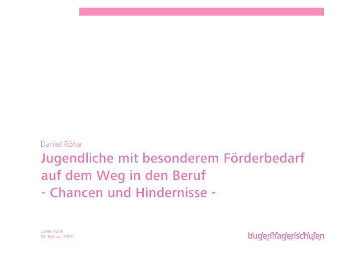 Daniel Röhe Jugendliche mit besonderem Förderbedarf auf dem Weg in den Beruf - Chancen und Hindernisse -  Daniel Röhe 26. ...