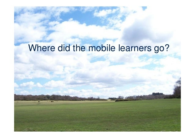 Where did the mobile learners go?