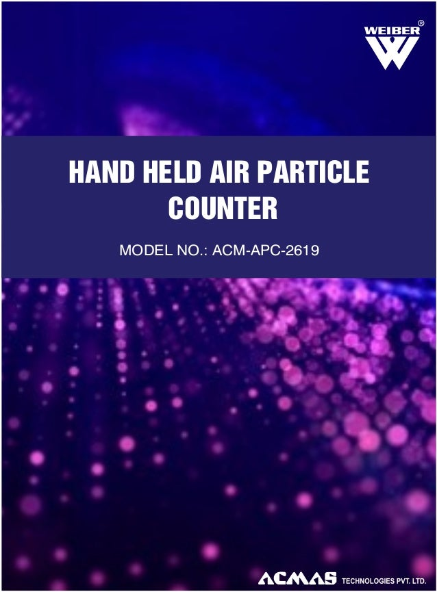R  HAND HELD AIR PARTICLE COUNTER MODEL NO.: ACM-APC-2619