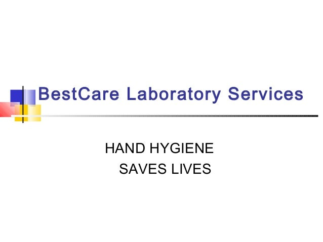 BestCare Laboratory Services       HAND HYGIENE        SAVES LIVES