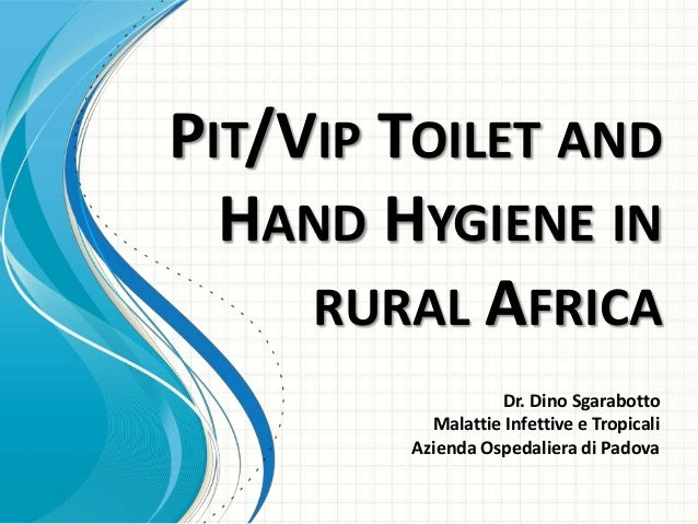 Hand hygiene and pit vip toilet  in  rural africa
