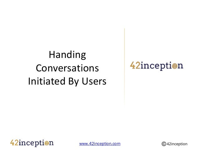 Handing  ConversationsInitiated By Users           www.42inception.com