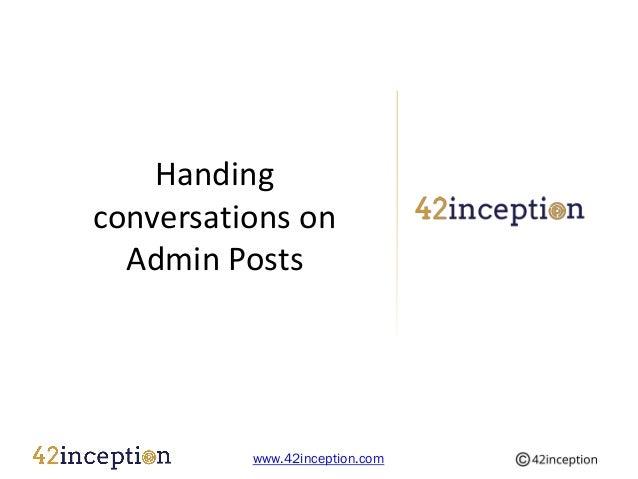 Handingconversations on  Admin Posts          www.42inception.com
