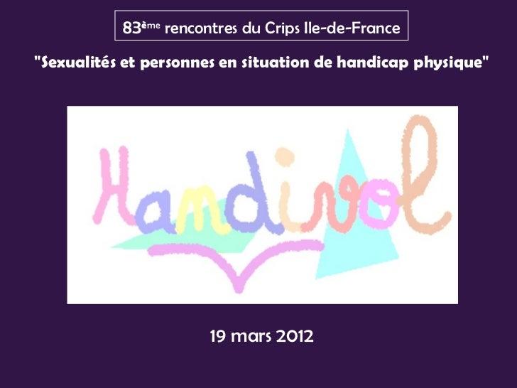 """83ème rencontres du Crips Ile-de-France""""Sexualités et personnes en situation de handicap physique""""                       1..."""