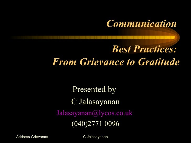 handling of grievance procedurin organizations The effective grievance handling procedure is essential as most grievances seriously disturb the employees' morale, productivity and their willingness to cooperate with the organization thus it is an important part of labour relations.