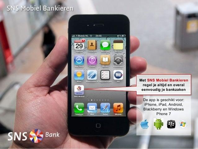 Met SNS Mobiel BankierenMet SNS Mobiel Bankieren  regel je altijd en overal   regel je altijd en overal eenvoudig je bankz...
