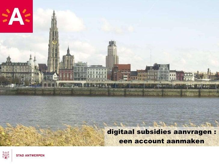 digitaal subsidies aanvragen : een account aanmaken
