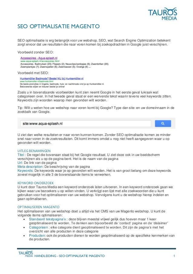 HANDLEIDING - SEO OPTIMALISATIE MAGENTO 1 SEO OPTIMALISATIE MAGENTO SEO optimalisatie is erg belangrijk voor uw webshop. S...