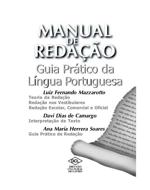 Guia Prático daLíngua Portuguesa      Luiz Fernando MazzarottoTeoria da RedaçãoRedação nos VestibularesRedação Escolar, Co...