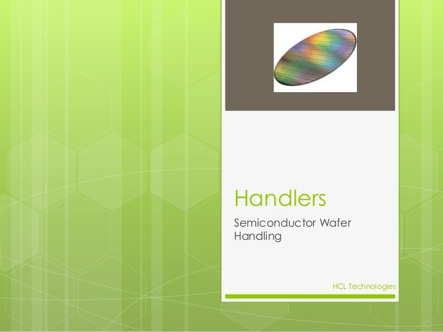 Handlers Semiconductor Wafer Handling HCL Technologies