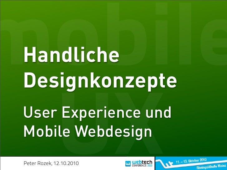 mobile Handliche Designkonzepte    UX User Experience und Mobile Webdesign  Peter Rozek, 12.10.2010