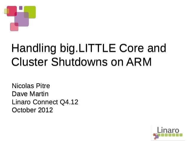 LCE12: Handling bigLITTLE Core and Cluster Shutdown on ARM
