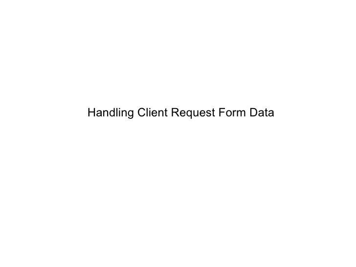 Handling  Client  Request  Form  Data