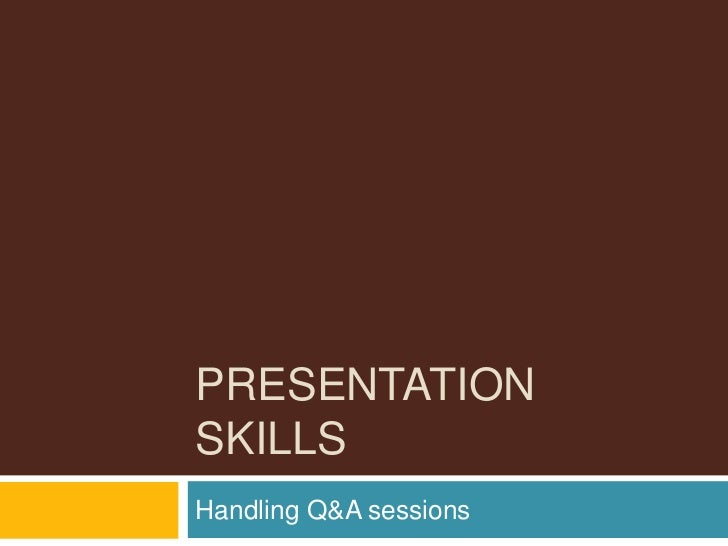 PRESENTATIONSKILLSHandling Q&A sessions