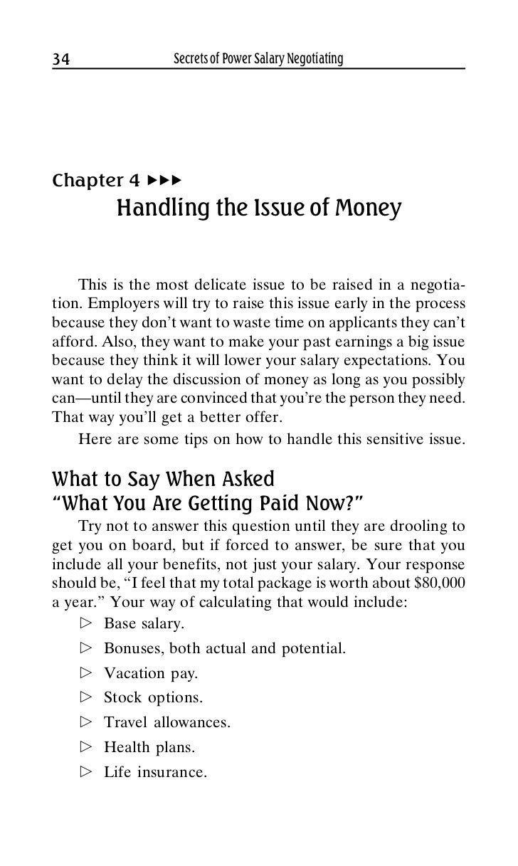 34                 Secrets of Power Salary NegotiatingChapter 4          Handling the Issue of Money    This is the most d...