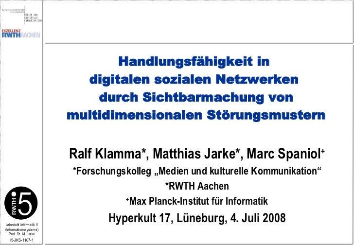"""Ralf Klamma*, Matthias Jarke*, Marc Spaniol + *Forschungskolleg """"Medien und kulturelle Kommunikation"""" *RWTH Aachen + Max P..."""