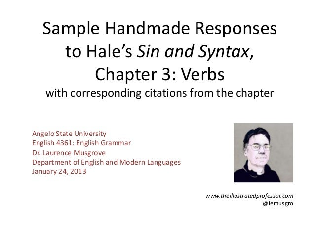 Sample Handmade Responses    to Hale's Sin and Syntax,        Chapter 3: Verbs   with corresponding citations from the cha...