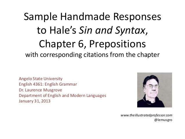 Sample Handmade Responses    to Hale's Sin and Syntax,     Chapter 6, Prepositions   with corresponding citations from the...
