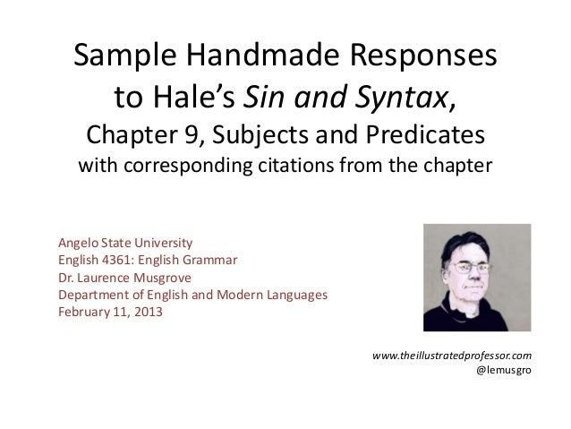 Sample Handmade Responses    to Hale's Sin and Syntax,    Chapter 9, Subjects and Predicates   with corresponding citation...